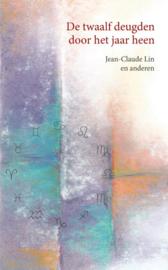 De twaalf deugden door het jaar heen / Jean - Claude Lin
