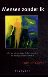 Mensen zonder Ik / Erdmuth Grosse