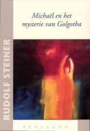 Michael en het mysterie van Golgotha/ Rudolf Steiner