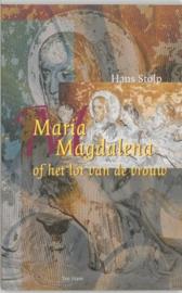 Maria Magdalena of het lot van de vrouw / Hans Stolp