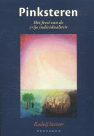 Pinksteren, het feest van de vrije  individualiteit/ Rudolf Steiner