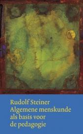 Algemene menskunde als basis voor de pedagogie / Rudolf Steiner