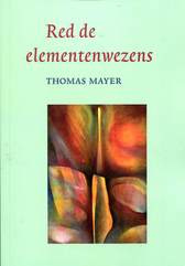 Red de elementenwezens / Thomas Meyer