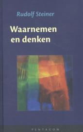 Waarnemen en denken / Rudolf Steiner