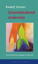 Gezond makend onderwijs (antroposofische pedagogie en didactiek)/ Steiner