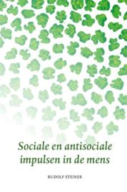 Sociale en antisociale impulsen van de mens / Rudolf Steiner