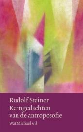 Kerngedachten van de antroposofie / Rudolf Steiner