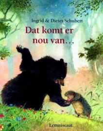 Dat komt er nou van... / Ingrid & Dieter Schubert