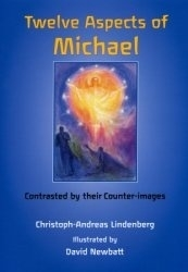 Twelve Aspects of Michael, A lecture by Christof-Andreas Lindenberg with twelve illustrations by David Newbatt