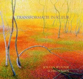 Transformatie in kleur / Jos van Wunnik