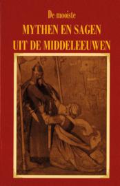 Mooiste mythen en sagen uit de Middeleeuwen / Hans Keizer