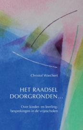 Het raadsel doorgronden / Christof Wiechert