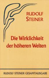 Die Wirklichkeit der höheren Welten GA 79 / Rudolf Steiner