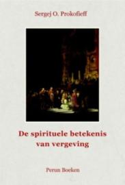 De spirituele betekenis van vergeving / Sergej O. Prokofieff