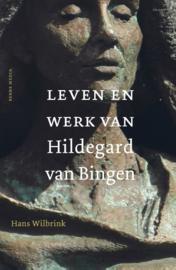 Het leven en werk van Hildegard van Bingen / Hans Wilbrink