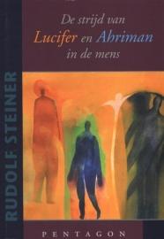 De strijd van Lucifer en Ahriman in de mens / Rudolf Steiner