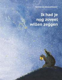 Ik had nog zoveel willen zeggen / Martine van Nieuwenhuizen