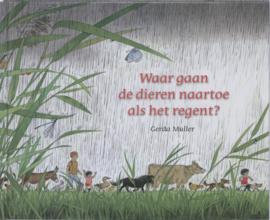Waar gaan de dieren naartoe als het regent? / Muller, Gerda