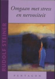 Omgaan met stress en nervositeit / Rudolf Steiner