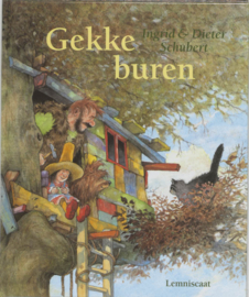 Gekke buren / Ingrid & Dieter Schubert