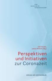 Perspektiven und Initiativen zur Coronazeit / Hurter, Ueli | Wittich, Justus
