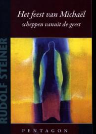 Het feest van Michael, scheppen vanuit de geest/ Rudolf Steiner