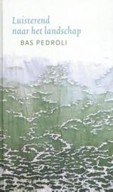 Luisterend naar het landschap / Bas Pedroli