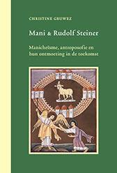 Mani en Rudolf Steiner / Christine Gruwez