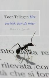 Het vertrek van de mier / Toon Tellegen