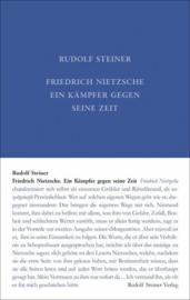 Friedrich Nietzsche, ein Kämpfer gegen seine Zeit GA 5 / Rudolf Steiner