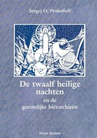 De twaalf heilige nachten en de geestelijke hierarchien / S. Prokofieff