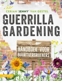 Guerrilla gardening / Jenny van Gestel