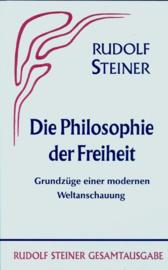 Die Philosophie der Freiheit Grundzüge einer modernen Weltanschauung - Seelische Beobachtungsresultate nach naturwissenschaftlicher Methode GA 4 / Rudolf Steiner