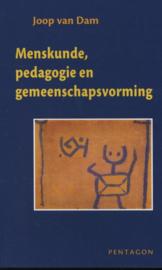 Menskunde, pedagogie en gemeenschapsvorming / Joop van Dam