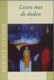 Leven met de doden 1 / Rudolf Steiner