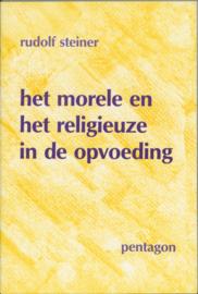 Het morele en het religieuze in de opvoeding / Rudolf Steiner
