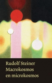 Macrokosmos en Microkosmos / Rudolf Steiner