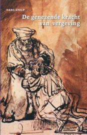 De genezende kracht van vergeving / Hans Stolp