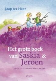 Het grote boek van Saskia en Jeroen / Jaap ter Haar