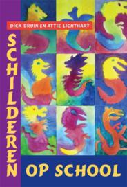 Schilderen op school / Dick Bruin en Attie Lichthart
