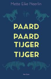 Paard paard tijger tijger / Mette Eike Neerlin
