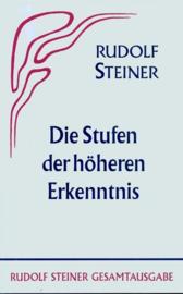 Die Stufen der höheren Erkenntnis GA 12 / Rudolf Steiner