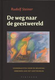 De weg naar de geestwereld / Rudolf Steiner