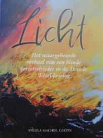 Licht, het waargebeurde verhaal van.. / Angela Machien Guépin
