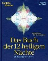 Das Buch der 12 heiligen Nächte / Cordelia Böttcher