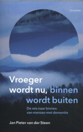Vroeger wordt nu, buiten wordt binnen / Jan Pieter van der Steen