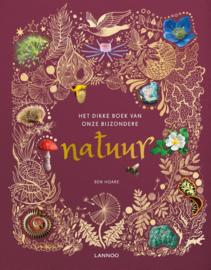 Dikke boek van onze bijzondere natuur / Ben Hoare