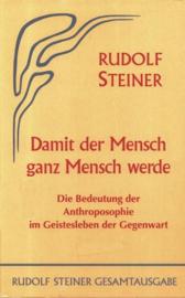 Damit der Mensch ganz Mensch werde GA 82 / Rudolf Steiner