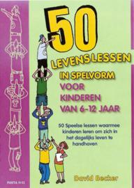 50 levenslessen in spelvorm / D. Becker
