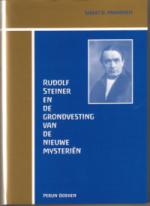 Rudolf Steiner en de grondvesting van de nieuwe mysterieën/ Segej O. Prokofieff